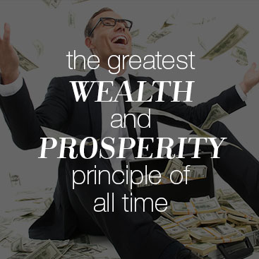 The Greatest Wealth And Prosperity Principle Of All Time