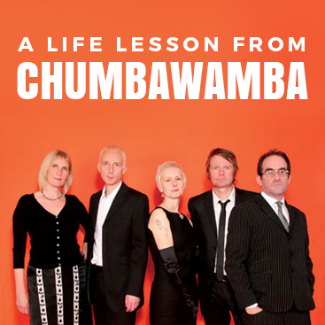 A Life Lesson from Chumbawamba