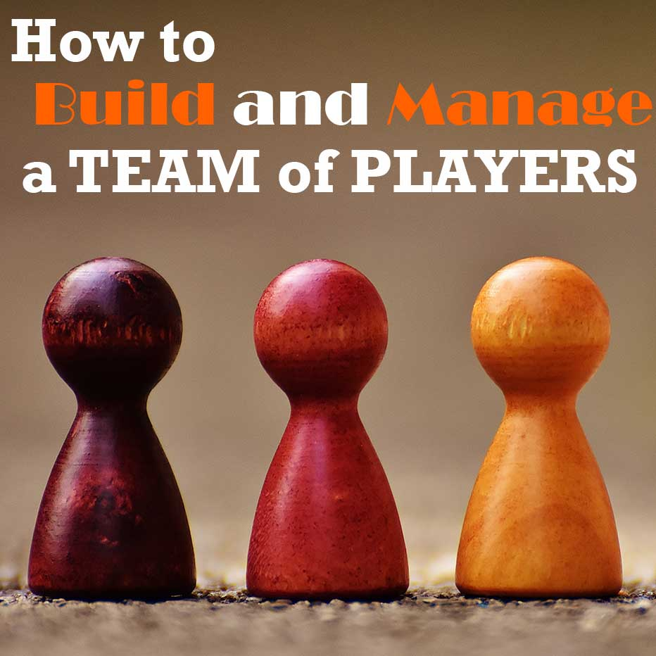 How to Build and Manage a Team of Players