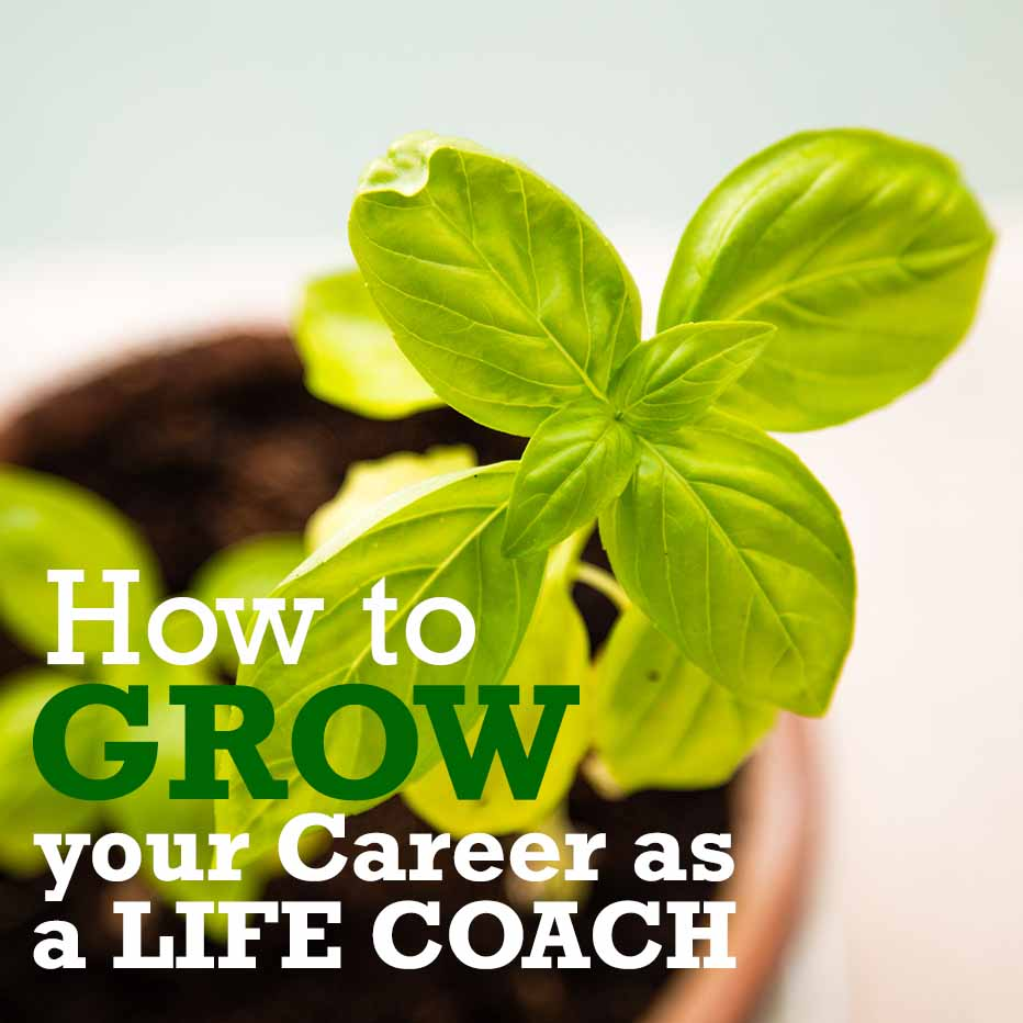 How to Grwo Your Career as a Life Coach