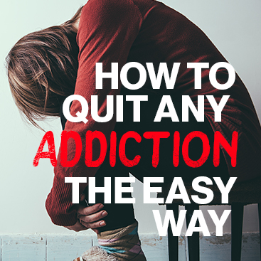 How to Quit Any Addiction the Easy Way