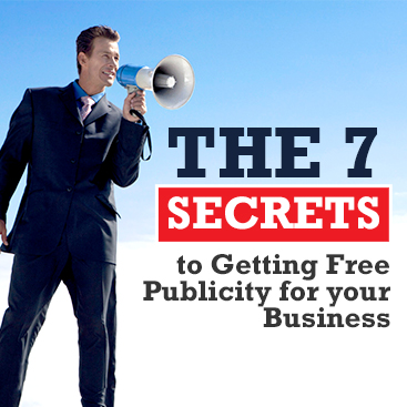 The 7 Secrets to Getting Free Publicity for your Business
