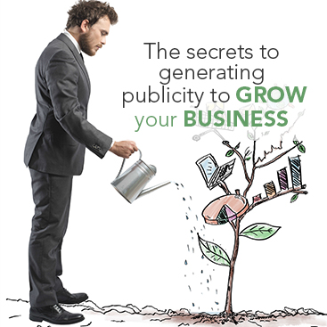 The Secrets to Generating Publicity to Grow your Business