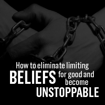 How to Eliminate Limiting Beliefs for Good