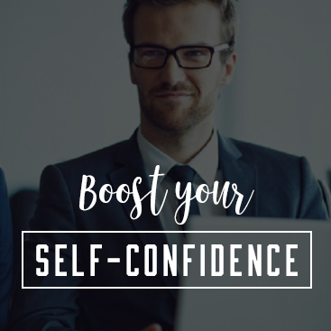 7 Ways to Boost Your Self-Confidence