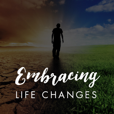 How to Easily Embrace Life Changes