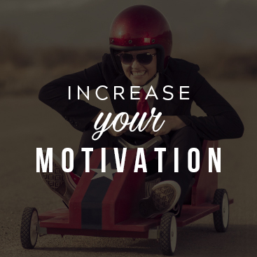 Increase Your Motivation