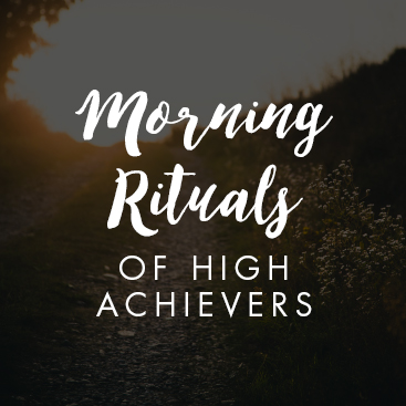 Morning Rituals of High Achievers