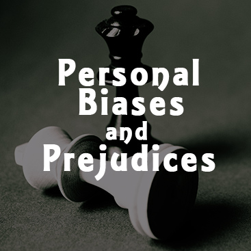 Overcoming Personal Biases and Prejudices