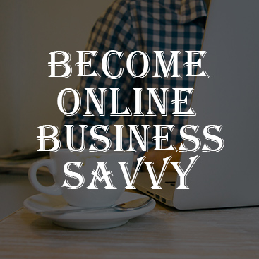 Become Online Business Savvy
