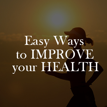 Easy Ways to Improve Your Health