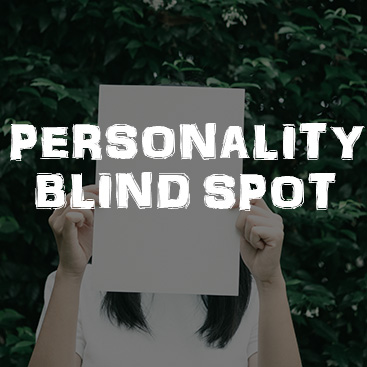 How to Identify Your Personality Blind Spots and Make Real Changes