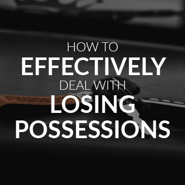 How to Effectively Deal With Losing possessions