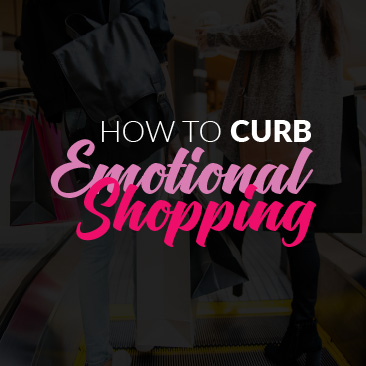 How to Curb Emotional Shopping