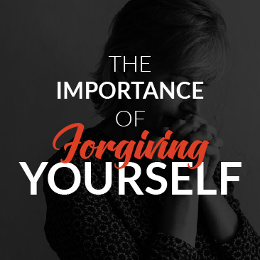 The Importance of Forgiving Yourself