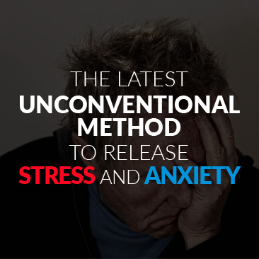 The Latest Unconventional Method to Release Stress and Anxiety