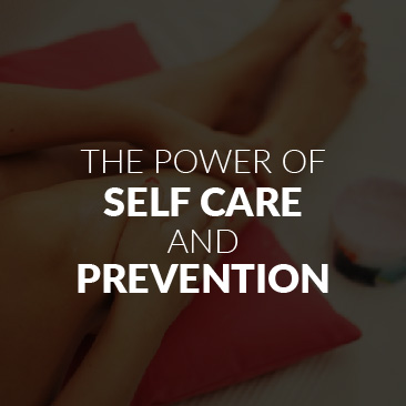 The Power of Self Care and Prevention