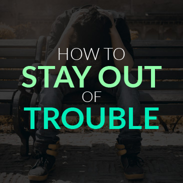 How to stay out of trouble
