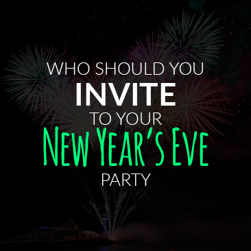 Who Should You Invite to Your New Year's Eve Party