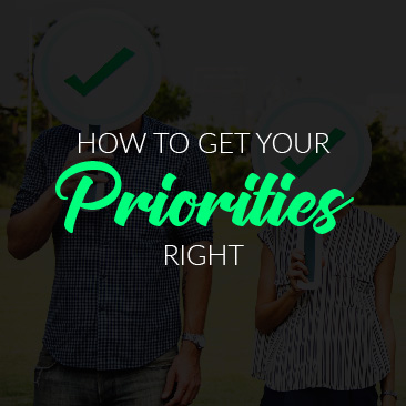 How to Get Your Priorities Right