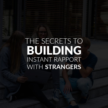 The Secrets to Building Instant Rapport With Strangers