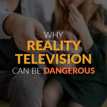 Why Reality Television Can Be Dangerous