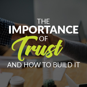 The Importance of Trust and How to Build It