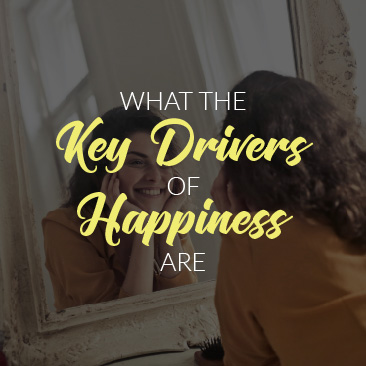 What the Key Drivers of Happiness Are