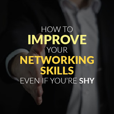 How to Improve Your Networking Skills Even if You're Shy
