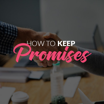 How to Keep Promises