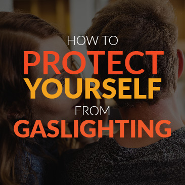 How to Protect Yourself From Gaslighting