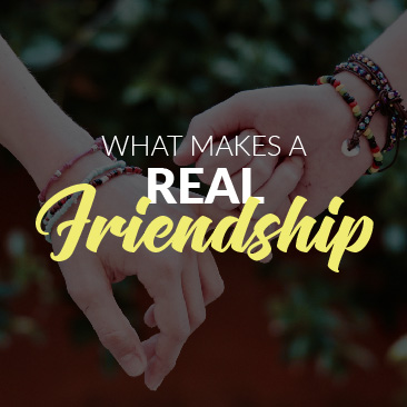 What Makes a Real Friendship