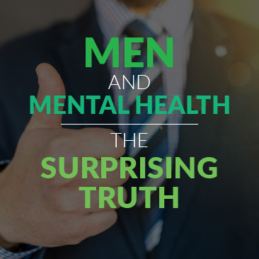 Men and Mental Health – The Surprising Truth