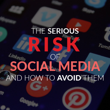 The Serious Risks of Social Media and How to Avoid Them