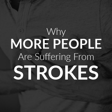 Why More People Are Suffering From Strokes