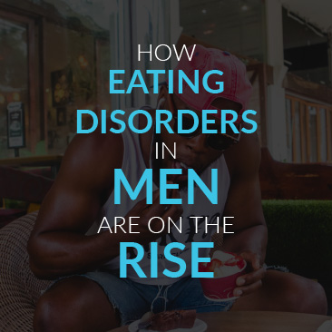 How Eating Disorders in Men Are On the Rise