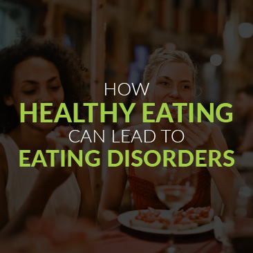 How Healthy Eating Can Lead to Eating Disorders