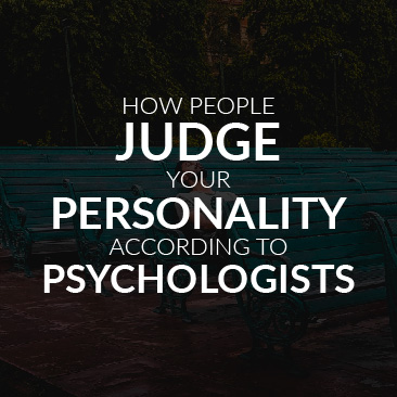 How People Judge Your Personality, According to Psychologists