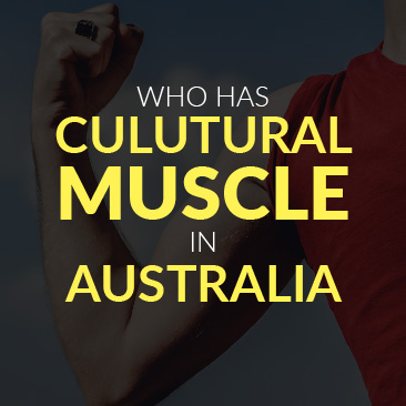 Who Has Cultural Muscle in Australia