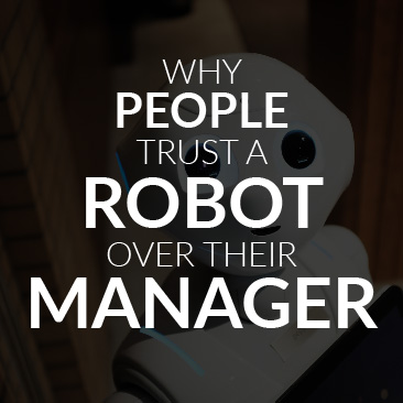 Why People Trust a Robot Over Their Manager