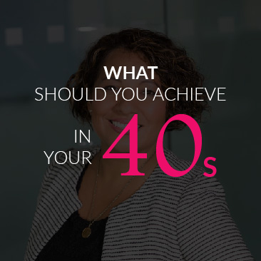 What You Should Achieve in Your 40s