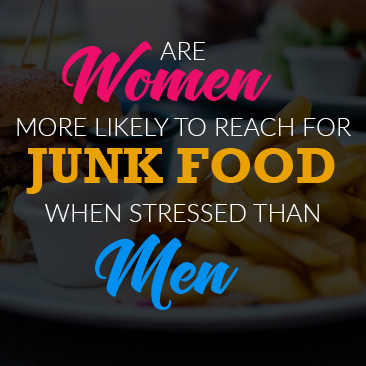 Are Women More Likely to Reach for Junk Food When Stressed Than Men