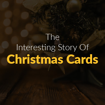 The Interesting Story of Christmas Cards