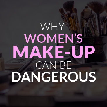 Why Women's Makeup Can Be Dangerous