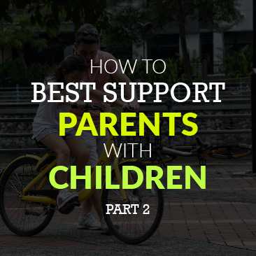 How to Best Support Parents With Children