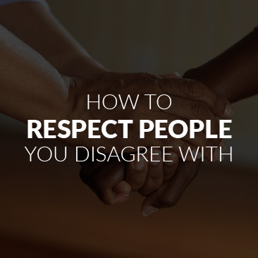 How to Respect People You Disagree With