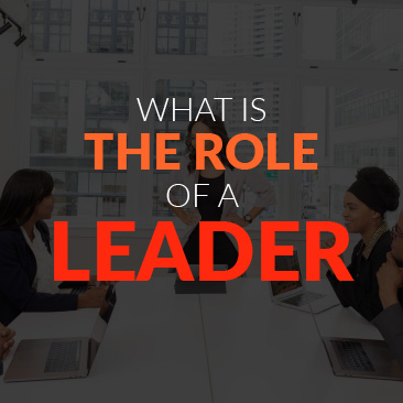 What is the Role of a Leader